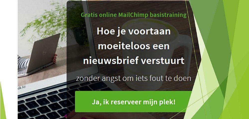 Gratis MailChimp basistraining, zodat jij ook voortaan moeiteloos een nieuwsbrief verstuurt zonder gedoe.