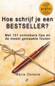 Hoe schrijf je een bestseller? 101 onmisbare tips en de meest gemaakte fouten' door Maria Genova. Het boek is bedoeld voor iedereen die beter wil leren schrijven, niet alleen een boek, maar ook betere blogs of korte verhalen.