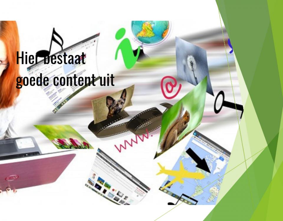 De ontwikkeling van goede content een must voor iedere ondernemer die zich online profileert aan de doelgroep.