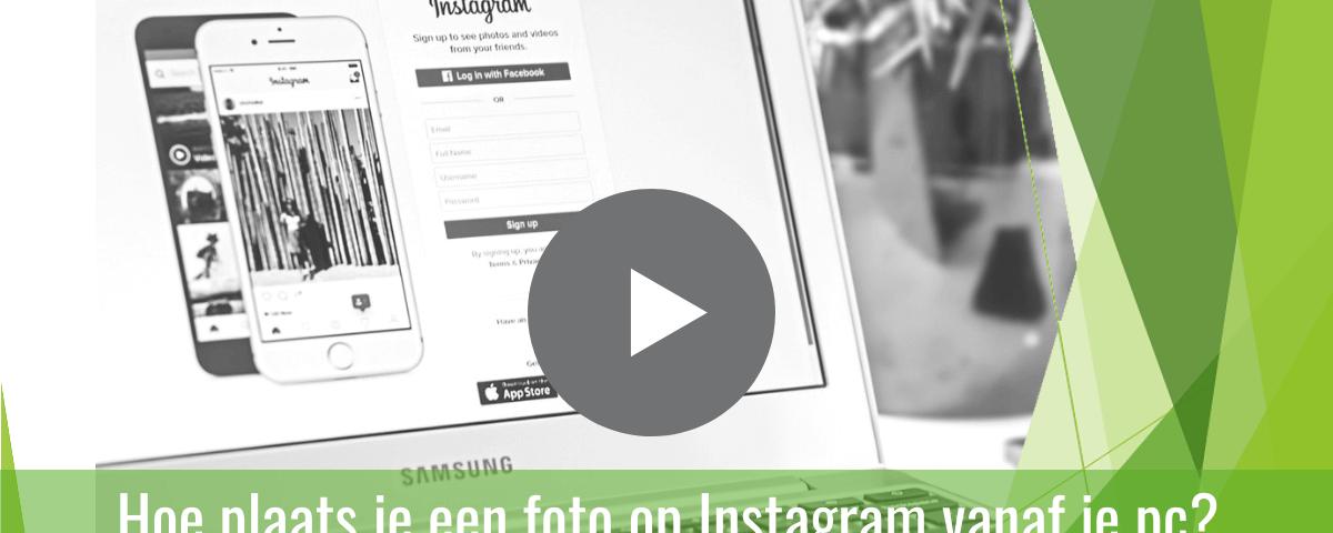 How to video - Hoe plaats je een foto op Instagram via je PC